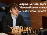 Magnus Carlsen zagra o mistrzostwo świata z Anandem!